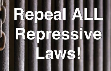 Repeal all repressive laws